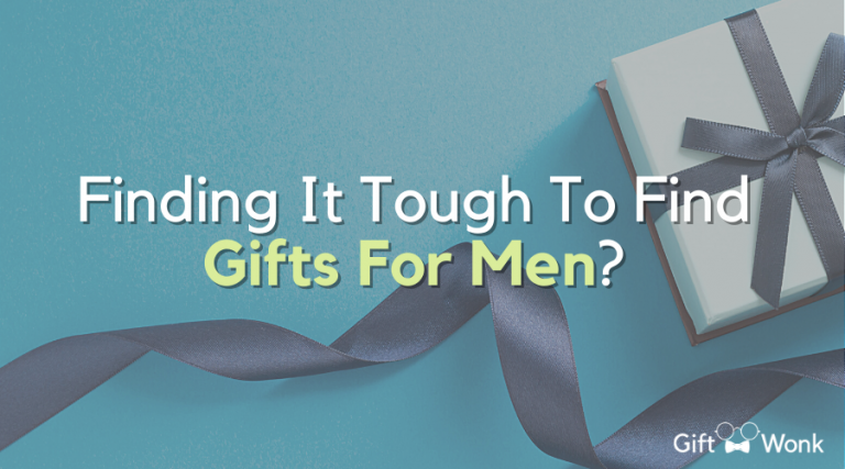 Finding it Tough to Find Gifts for Men?