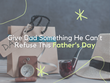 Give Dad Something He Can't Refuse This Father's Day