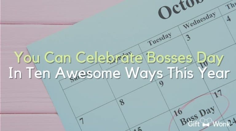 You Can Celebrate Bosses Day In Ten Awesome Ways This Year